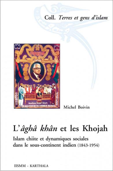 L'âghâ khân, et les Khojah