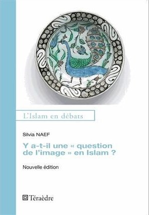 "Y a-t-il une ""question de l'image"" en Islam"" ? (2e édition)"