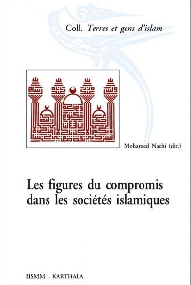 Les figures du compromis dans les sociétés islamiques